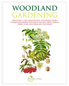 """""""Woodland Gardening"""" from 'Plants for a Future'."""