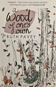 """""""A Wood of one's own"""" by Ruth Pavey"""