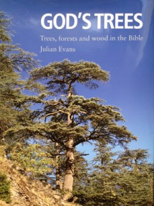 God's Trees - Julian Evans' new book about trees, forests and wood in the Bible