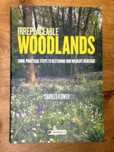 Irreplaceable Woodlands - a new book by Charles Flower