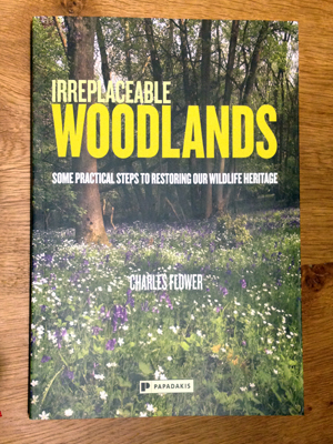 Irreplacable Woodlands - a new book by Charles Flower