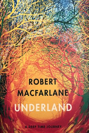 Underland - new book by Robert Macfarlane - the wood-wide web and more ...