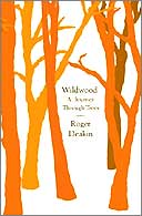 """Wildwood:  A Journey Through Trees"" by Roger Deakin  -  a review"